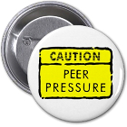 Caution Peer Pressure button