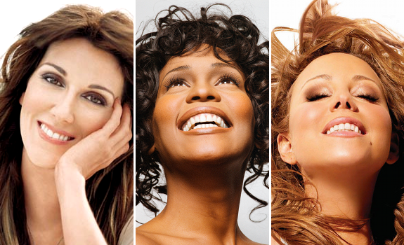 Céline Dion, Whitney Houston, Mariah Carey